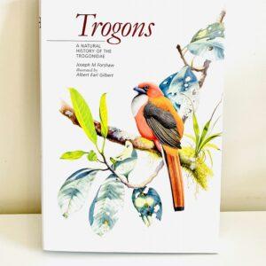 Trogons - A Natural History of the Trogonidae